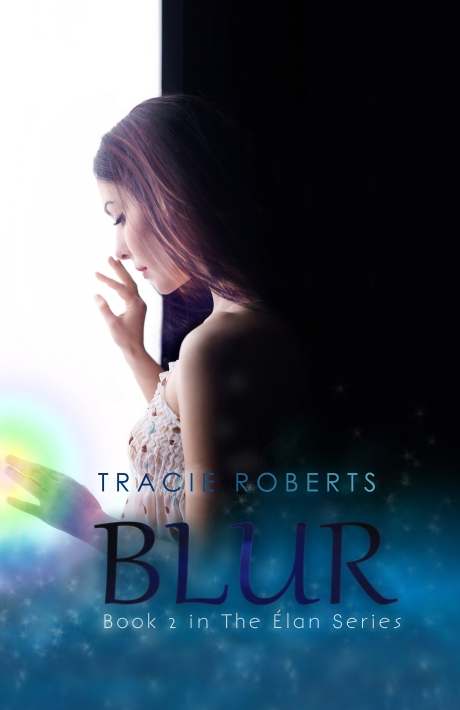 BLUR, by Tracie Roberts. Cover by Leslee Hare.